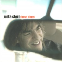 Purchase Mike Stern - THESE TIMES