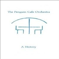 Purchase Penguin Cafe Orchestra - History