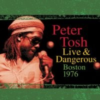 Purchase Peter Tosh - Live & Dangerous: Boston 1976