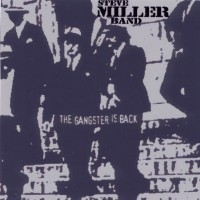 Purchase Steve Miller Band - The Gangster Is Back
