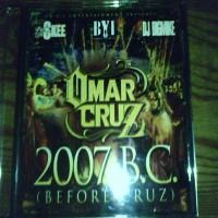 Purchase Omar Cruz - 2007 B.C. (Before Cruz)