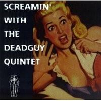 Purchase Deadguy - Screamin' With the Deadguy Quintet