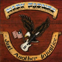 Purchase Mark Farner - Just Another Injustice