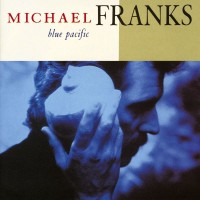 Purchase Michael Franks - Blue Pacific