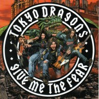 Purchase Tokyo Dragons - Give Me The Fear