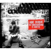 Purchase Abe Duque - So Underground It Hurts