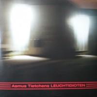 Purchase Asmus Tietchens - Leuchtidioten (EP)