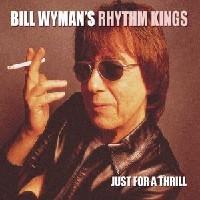 Purchase Bill Wyman's Rhythm Kings - Just For A Thrill