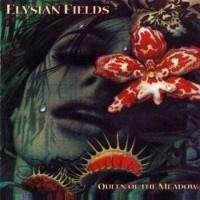 Purchase Elysian Fields - Queen Of The Meadow