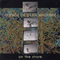 Purchase Friends Of Dean Martinez - On The Shore