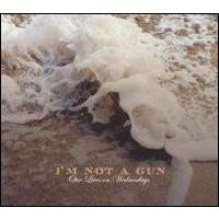 Purchase I'm Not a Gun - Our Lives on Wednesdays