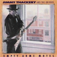 Purchase Jimmy Thackery & The Drivers - Empty Arms Motel