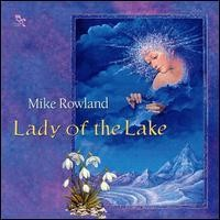 Purchase Mike Rowland - Lady Of The Lake