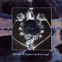 Purchase Opium - The Reborn of the Rebel Angel