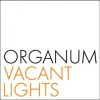 Purchase Organum - Vacant Lights - Rara Avis (CD 1)