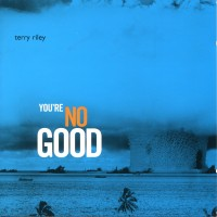 Purchase Terry Riley - You're Nogood