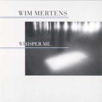 Purchase Wim Mertens - Whisper Me