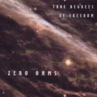 Purchase Zero Ohms - True Degrees Of Freedom