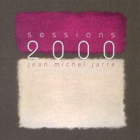 Purchase Jean Michel Jarre - Sessions 2000