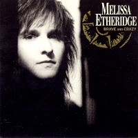 Purchase Melissa Etheridge - Brave And Crazy