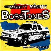 Purchase The Mighty Mighty BossToneS - Question the Answers