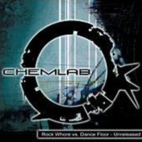 Purchase Chemlab - Rock Whore vs. Dance Floor - Unreleased