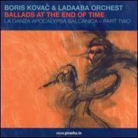 Purchase Boris Kovac & Ladaaba Orchestra - Ballads at the End of Time