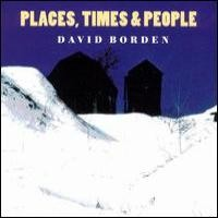 Purchase David Borden - Places, Times & People