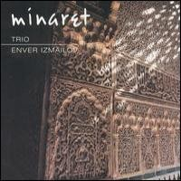 Purchase Enver Izmailov's Trio - Minaret