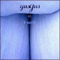 Purchase GusGus - Gus Gus Vs. T-World