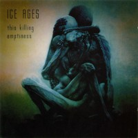 Purchase Ice Ages - This Killing Emptiness