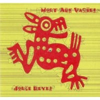 Purchase Jorge Reyes - Mort Aux Vaches
