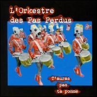 Purchase L'orkestre Des Pas Perdus - T'auras Pas Ta Pomme