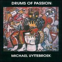 Purchase Michael Uyttebroek - Drums Of Passion