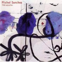 Purchase Michel Sanchez - Hieroglyphes
