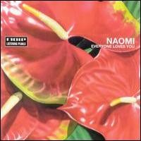 Purchase Naomi - Everyone Loves You