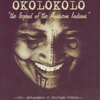 Purchase Okolokolo - The Legend Of The Amazon Indians
