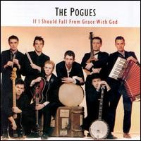 Purchase The Pogues - If I Should Fall From Grace With God