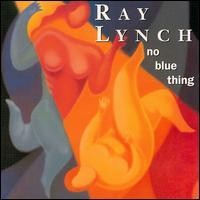 Purchase Ray Lynch - No Blue Thing