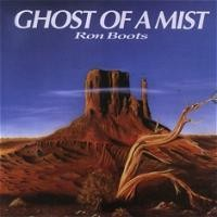 Purchase Ron Boots - Ghost Of A Mist