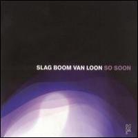 Purchase Slag Boom Van Loon - So Soon