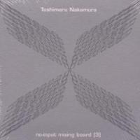 Purchase Toshimaru Nakamura - No-Input Mixing Board