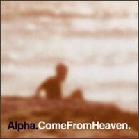 Purchase Alpha - Come from Heaven