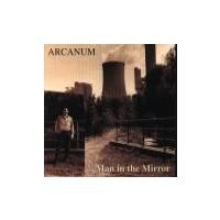 Purchase Arcanum - Man in the Mirror