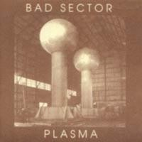 Purchase Bad Sector - Plasma