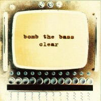 Purchase Bomb the Bass - Clear
