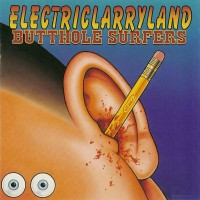 Purchase Butthole Surfers - Electriclarryland
