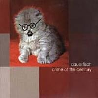 Purchase Dauerfisch - Crime of the Century