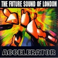 Purchase Future Sound Of London - Accelerator