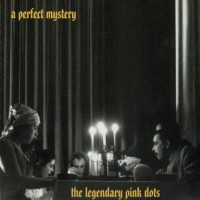Purchase The Legendary Pink Dots - A Perfect Mystery